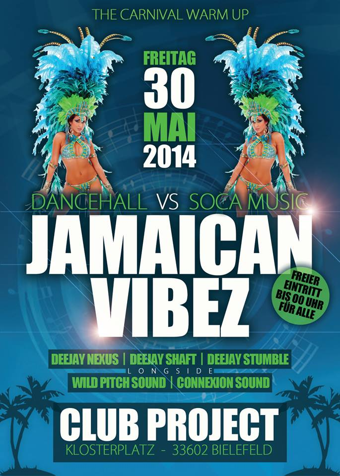 ... 30.05.2014 Jamaican Vibez – Dancehall vs. Soca @Club Project